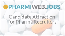 Candidate Attraction for Pharma Recruiters